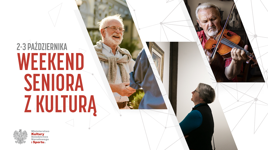 plakat przedstwia 3 zdjęcia seniorów: pokazanych jako aktywnych: na spotkaniu, na wystawie, oraz grający na skrzypcach